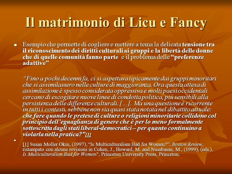Il matrimonio di Licu e Fancy Esempio che permette di cogliere e mettere a tema la delicata tensione tra il riconoscimento dei diritti culturali ai gr