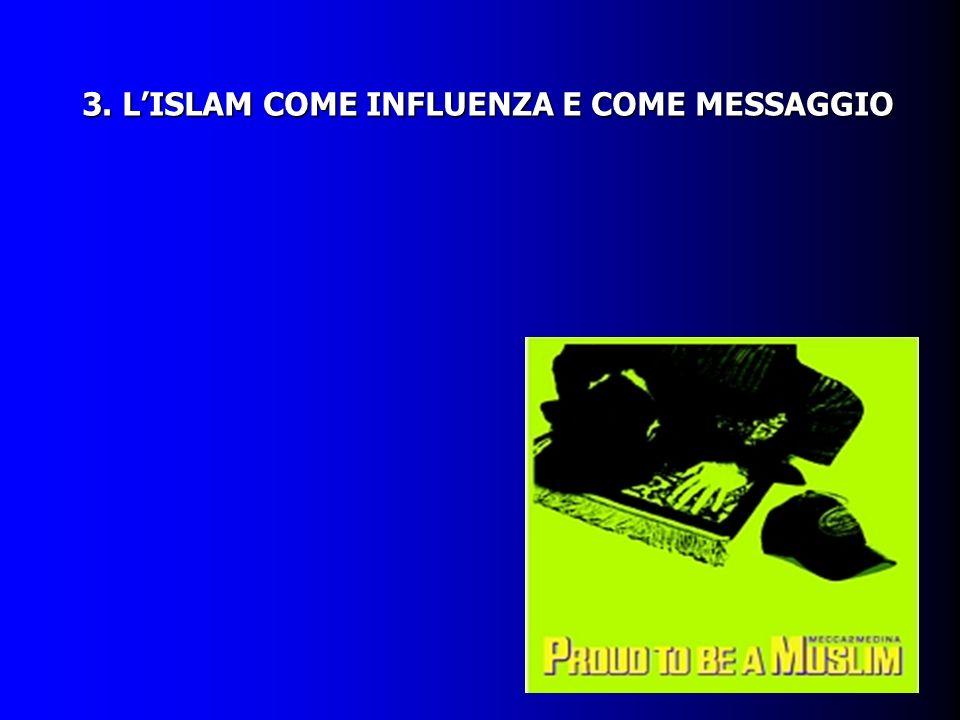 3. LISLAM COME INFLUENZA E COME MESSAGGIO