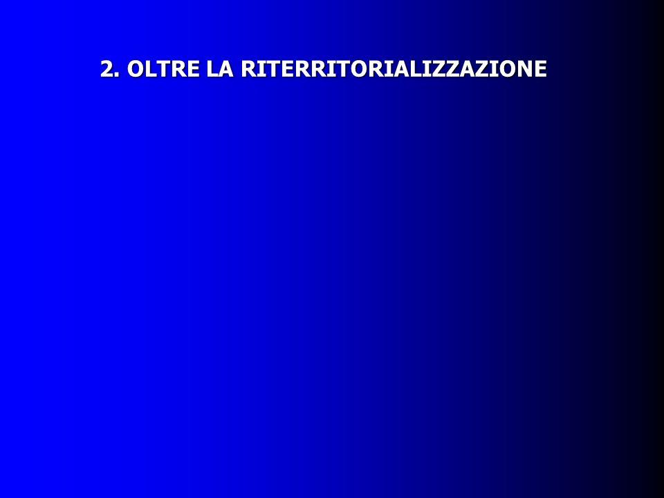 2. OLTRE LA RITERRITORIALIZZAZIONE