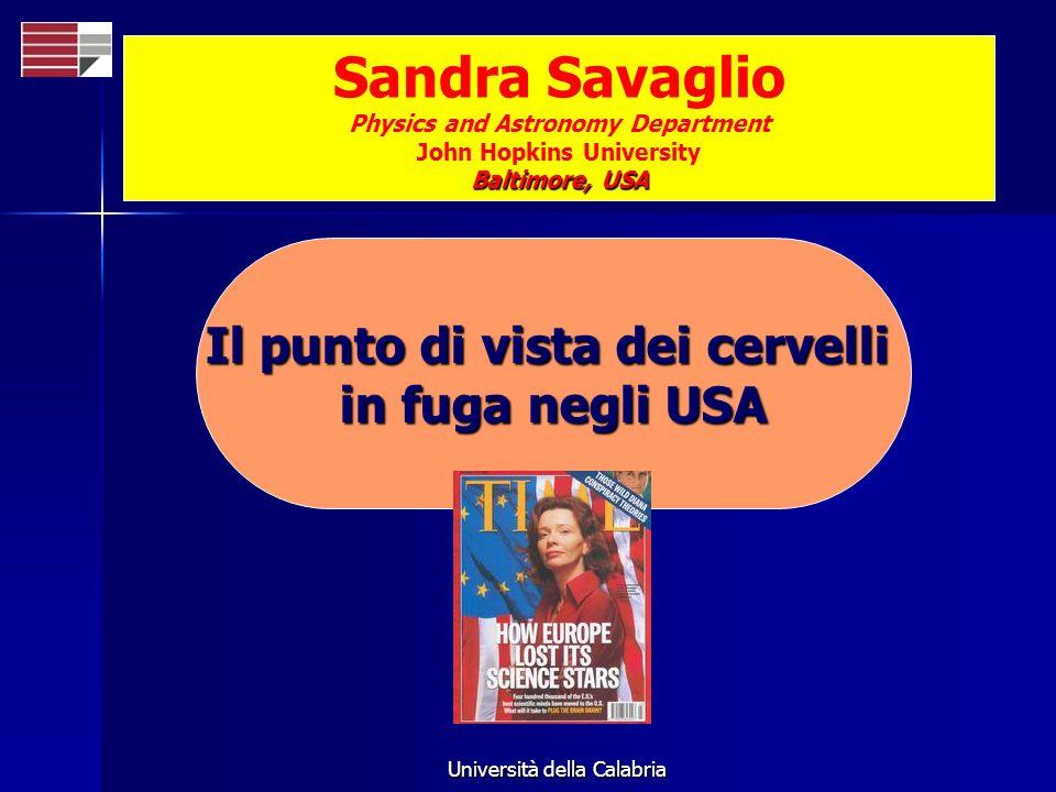 Università della Calabria Il punto di vista dei cervelli in fuga negli USA Baltimore, USA Sandra Savaglio Physics and Astronomy Department John Hopkin