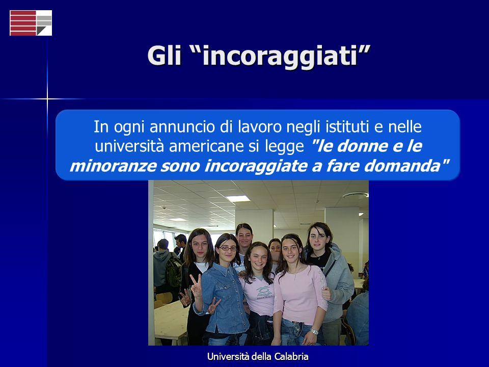 Università della Calabria Gli incoraggiati In ogni annuncio di lavoro negli istituti e nelle università americane si legge le donne e le minoranze sono incoraggiate a fare domanda