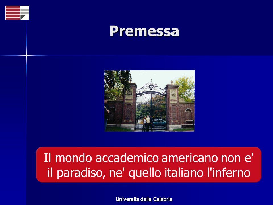 Università della Calabria Collegamento con la società Il sistema americano, inserito nella società americana, e particolarmente efficiente ed e in grado di sfruttare al meglio le proprie risorse.