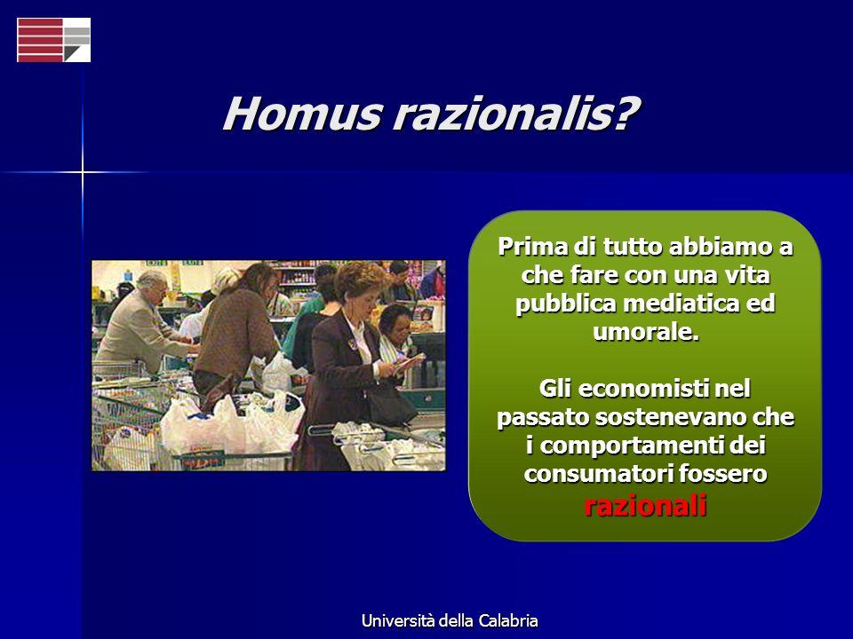 Università della Calabria Homus razionalis? Prima di tutto abbiamo a che fare con una vita pubblica mediatica ed umorale. Gli economisti nel passato s