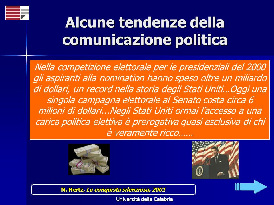 Università della Calabria Nella competizione elettorale per le presidenziali del 2000 gli aspiranti alla nomination hanno speso oltre un miliardo di d