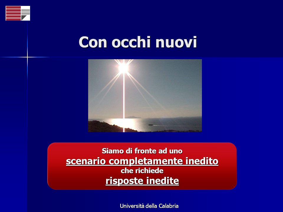 Università della Calabria Con occhi nuovi Siamo di fronte ad uno scenario completamente inedito che richiede risposte inedite