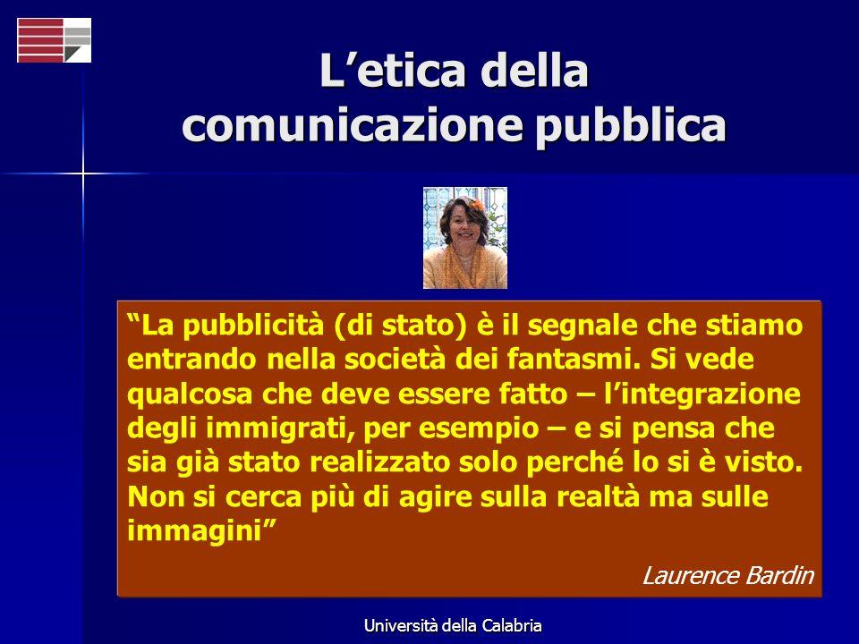 Università della Calabria La pubblicità (di stato) è il segnale che stiamo entrando nella società dei fantasmi. Si vede qualcosa che deve essere fatto