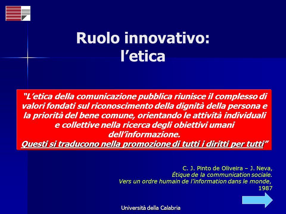 Università della Calabria Letica della comunicazione pubblica riunisce il complesso di valori fondati sul riconoscimento della dignità della persona e