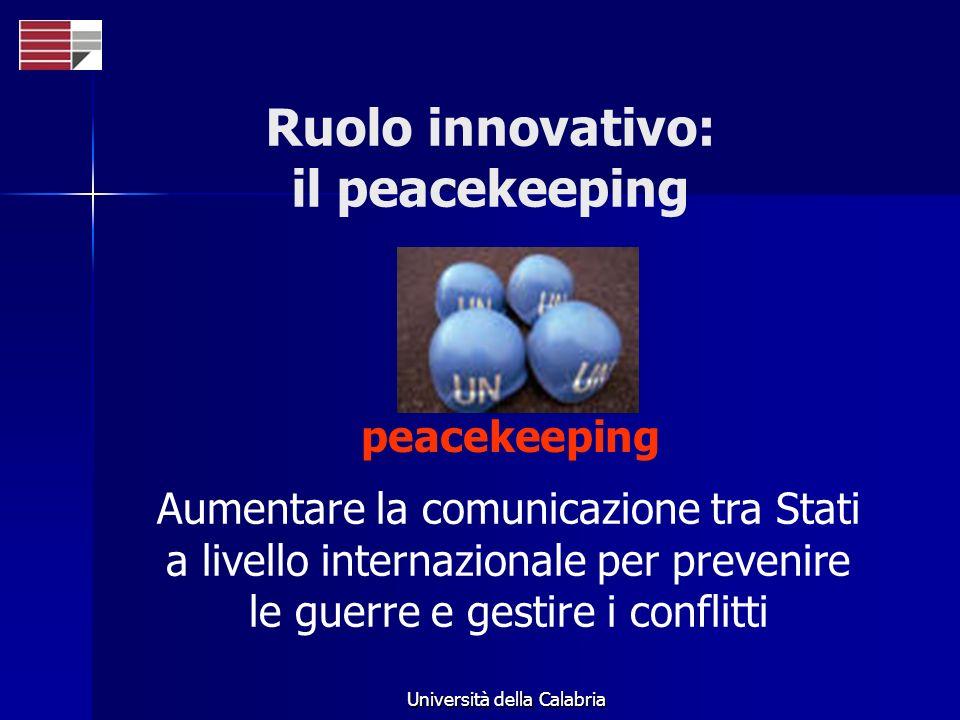Università della Calabria Aumentare la comunicazione tra Stati a livello internazionale per prevenire le guerre e gestire i conflitti peacekeeping Ruo