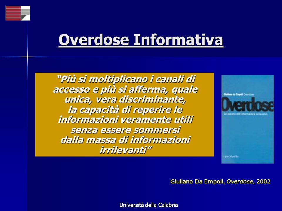 Università della Calabria Alla ricerca del bunker Siamo bombardati da informazioni per cui lesclusione non avviene dalle informazioni, ma proprio, paradossalmente, attraverso di esse