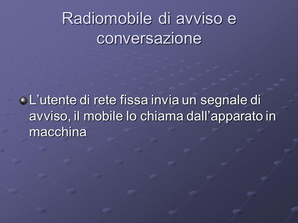 Radiomobile di avviso e conversazione Lutente di rete fissa invia un segnale di avviso, il mobile lo chiama dallapparato in macchina