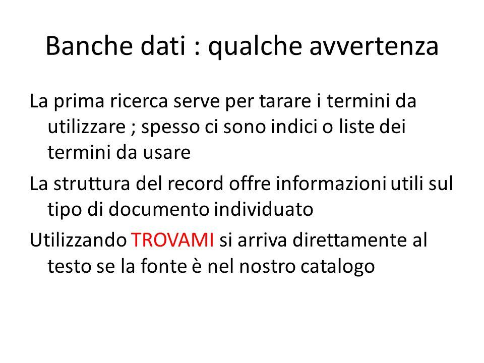 Cataloghi e motori di ricerca Un metacatalogo delle biblioteche lombarde http://azalai.cilea.it/lombardo/form.htm Catalogo italiano dei periodici ACNP http://acnp.unibo.it/cgi-ser/start/it/cnr/fp.html Motori di ricerca in ambito accademico Google scholar Base http://www.basesearch.net/index.php?i=b http://www.basesearch.net/index.php?i=b