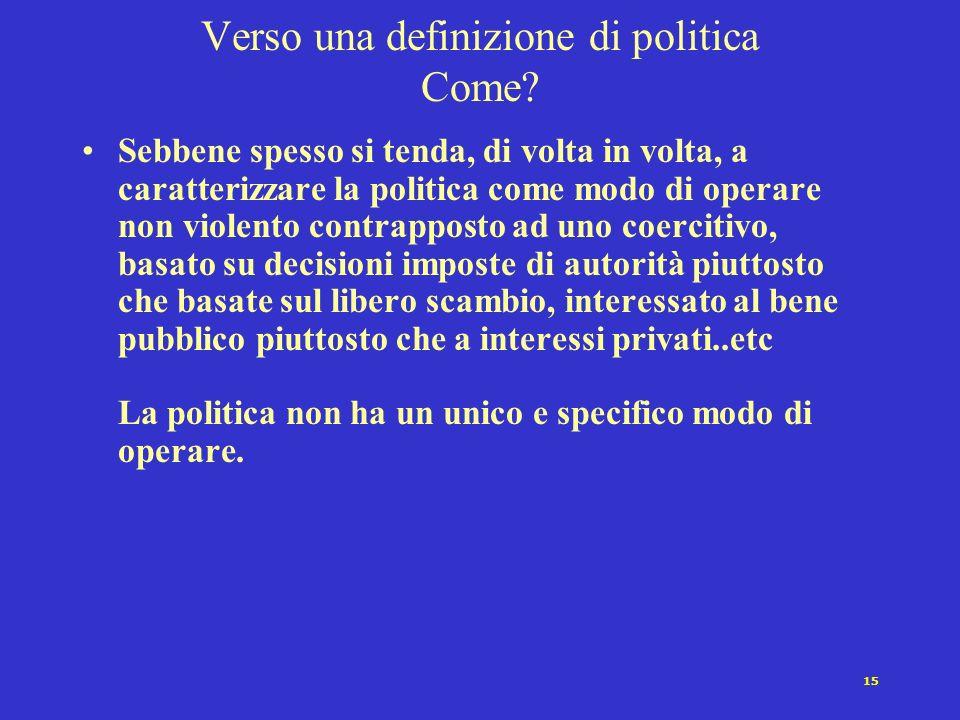 15 Verso una definizione di politica Come.