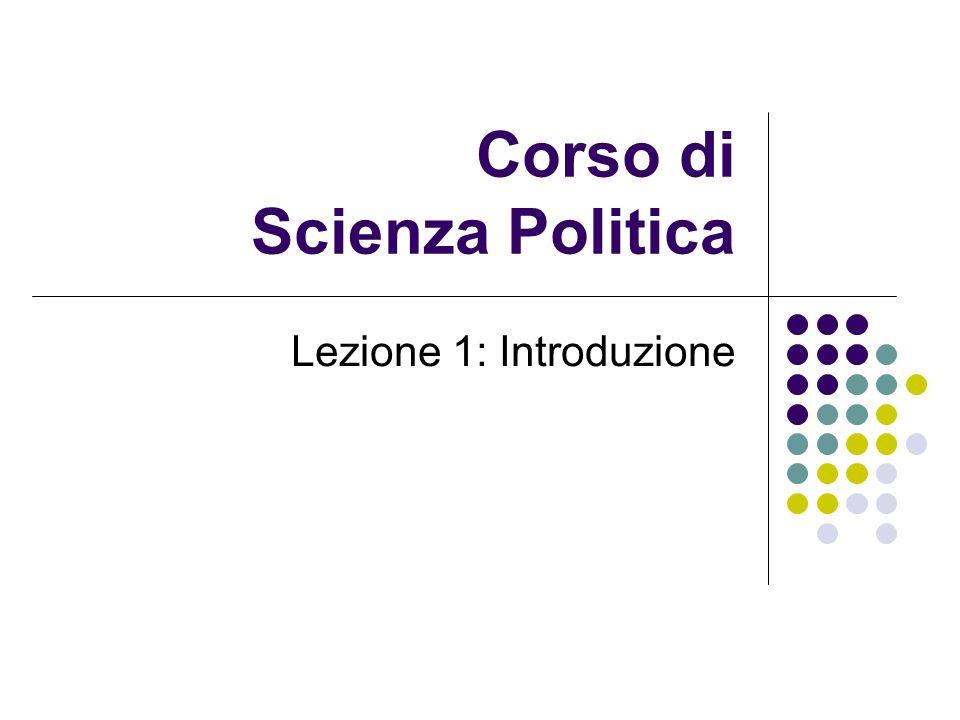 Corso di Scienza Politica Lezione 1: Introduzione