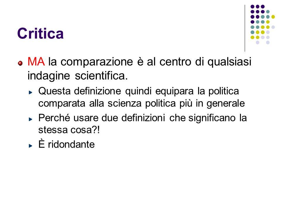 Critica MA la comparazione è al centro di qualsiasi indagine scientifica.