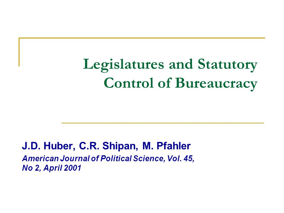 Legislatures and Statutory Control of Bureaucracy J.D.