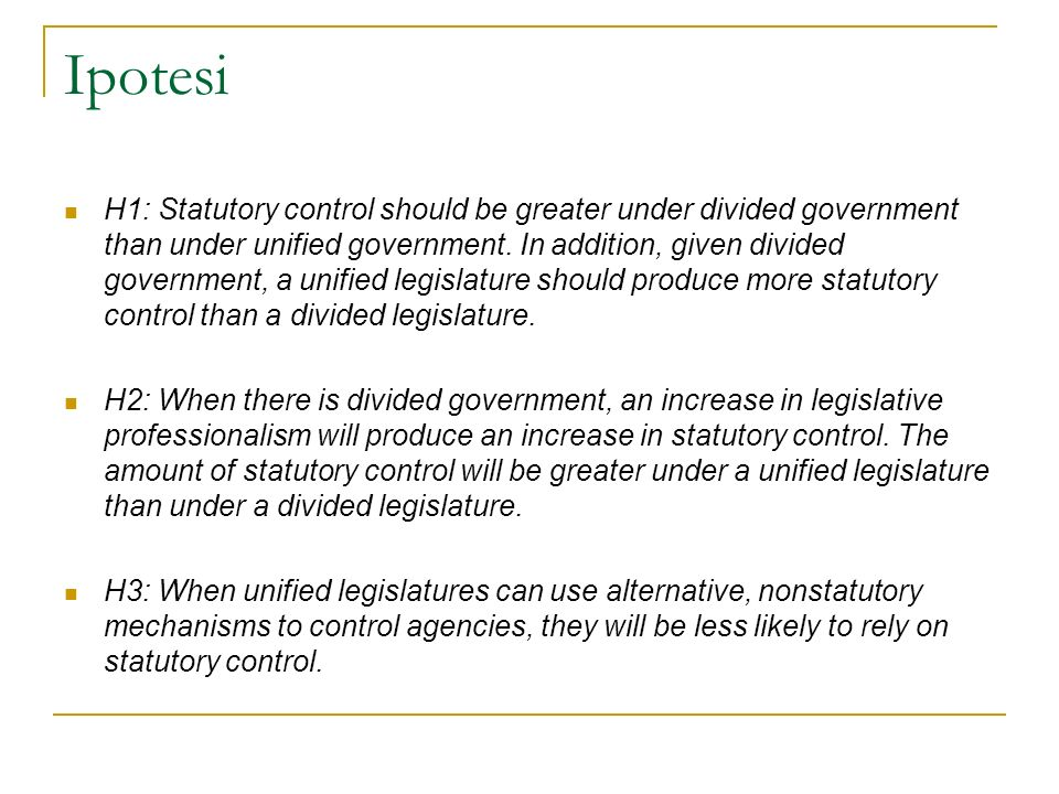 Ipotesi H1: Statutory control should be greater under divided government than under unified government.