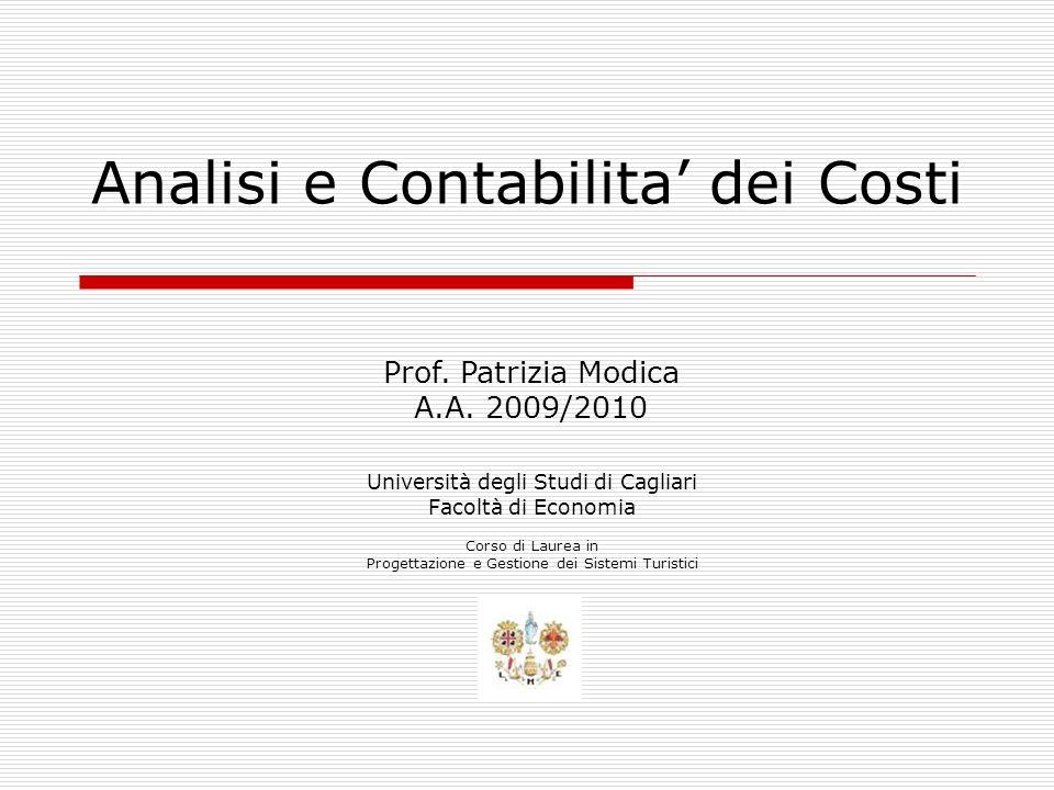 Analisi e Contabilita dei Costi Università degli Studi di Cagliari Facoltà di Economia Corso di Laurea in Progettazione e Gestione dei Sistemi Turisti