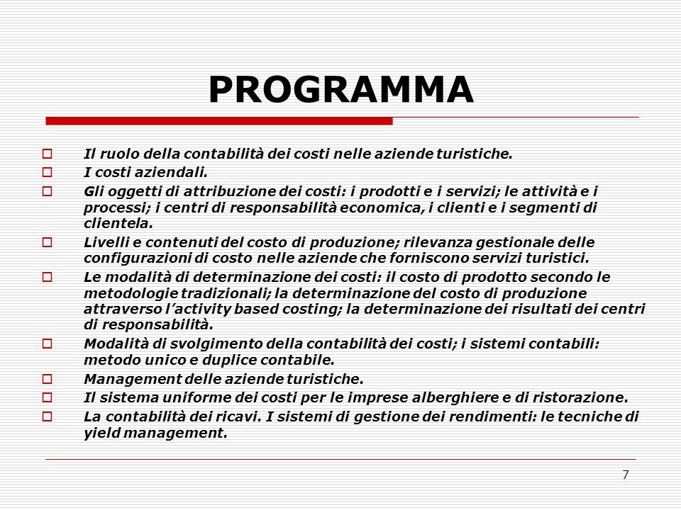 8 P. Modica, Analisi economiche per le aziende turistiche, Aracne, Roma, 2008 TESTI CONSIGLIATI