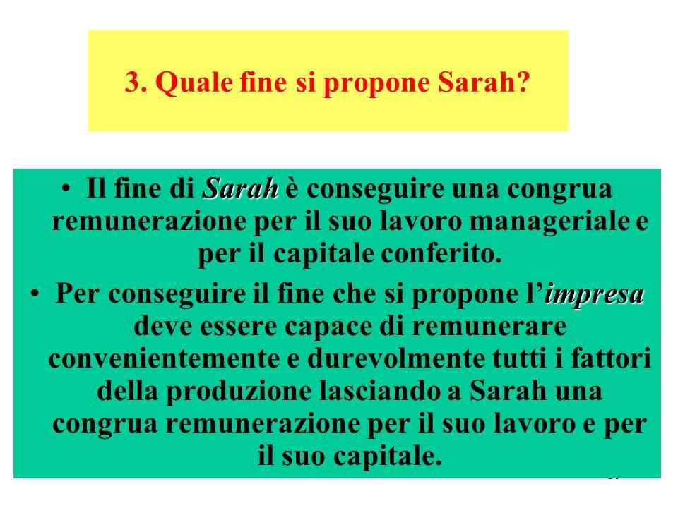10 3.Quale fine si propone Sarah.