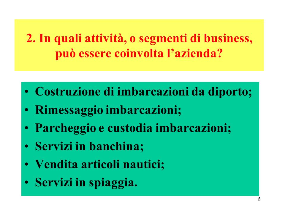 8 2.In quali attività, o segmenti di business, può essere coinvolta lazienda.
