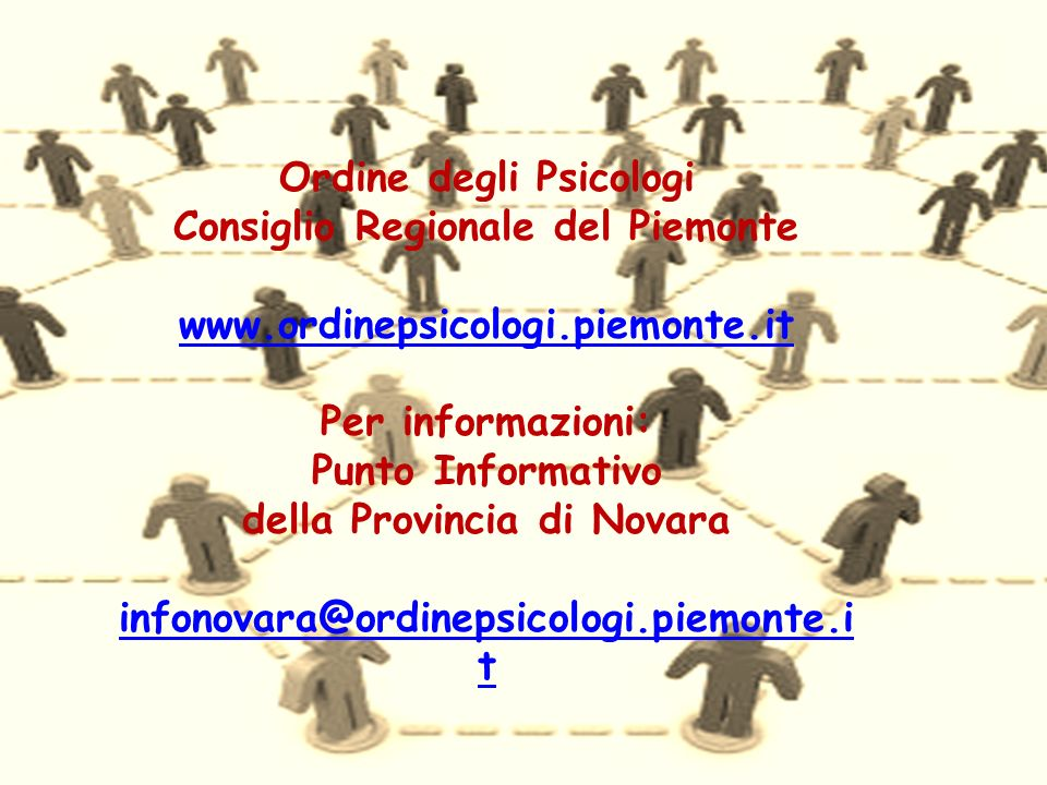 Ordine degli Psicologi Consiglio Regionale del Piemonte www.ordinepsicologi.piemonte.it Per informazioni: Punto Informativo della Provincia di Novara