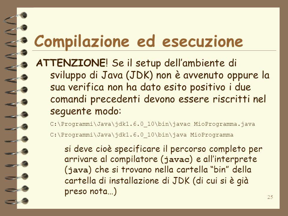 25 Compilazione ed esecuzione ATTENZIONE.