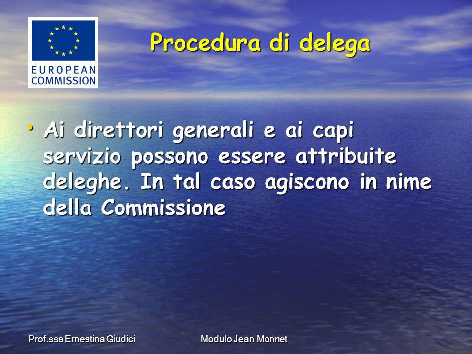 Prof.ssa Ernestina GiudiciModulo Jean Monnet Ai direttori generali e ai capi servizio possono essere attribuite deleghe.
