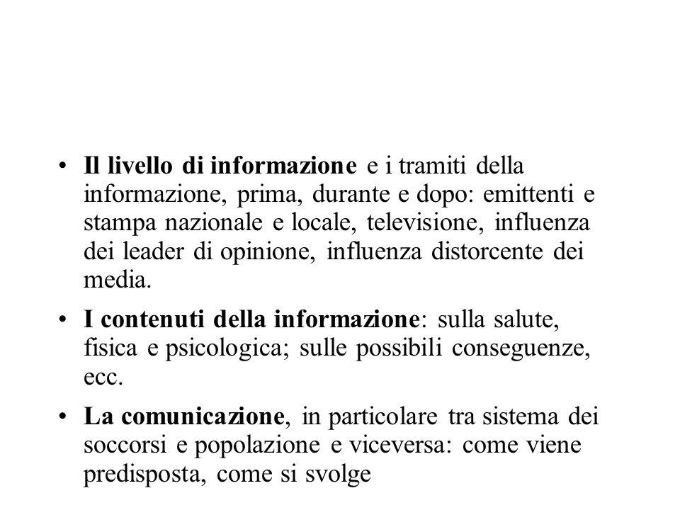 Il livello di informazione e i tramiti della informazione, prima, durante e dopo: emittenti e stampa nazionale e locale, televisione, influenza dei le