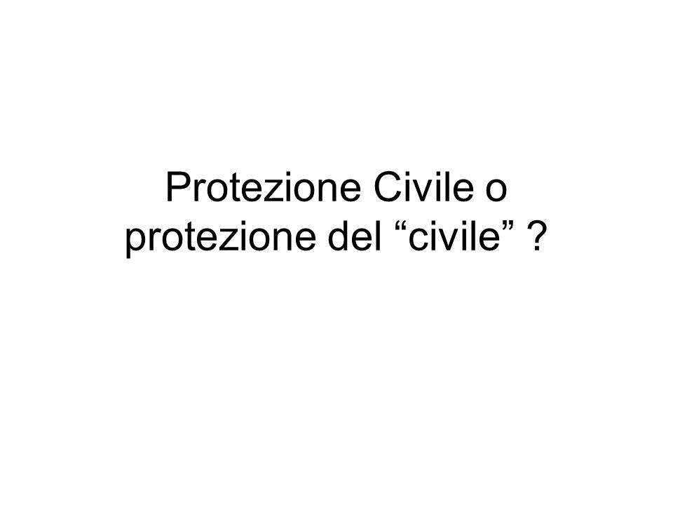 Protezione Civile o protezione del civile ?