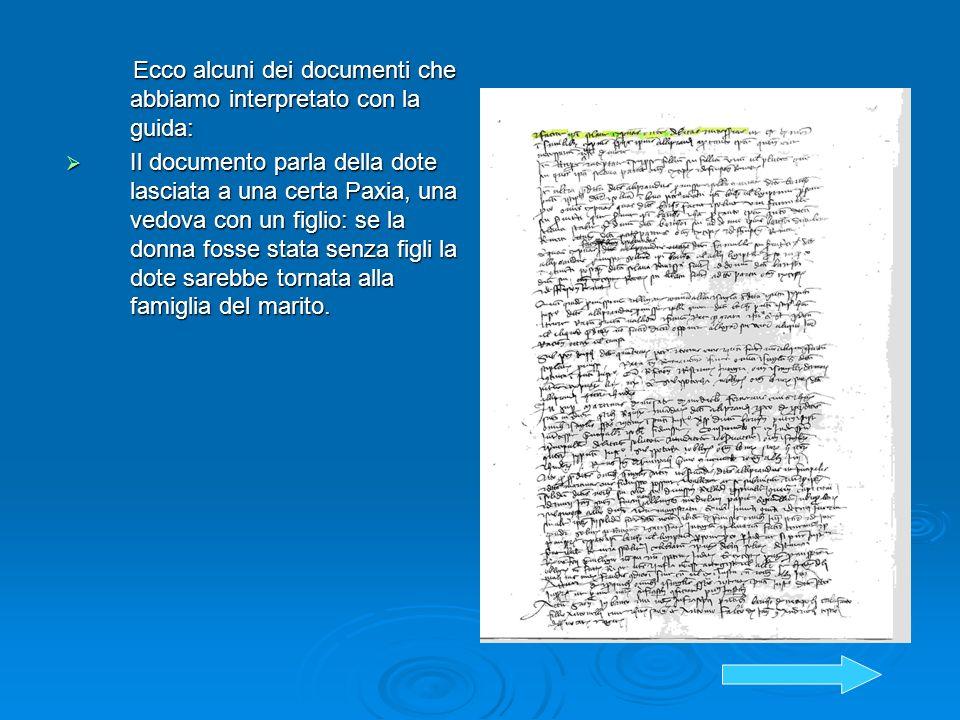 Ecco alcuni dei documenti che abbiamo interpretato con la guida: Ecco alcuni dei documenti che abbiamo interpretato con la guida: Il documento parla d