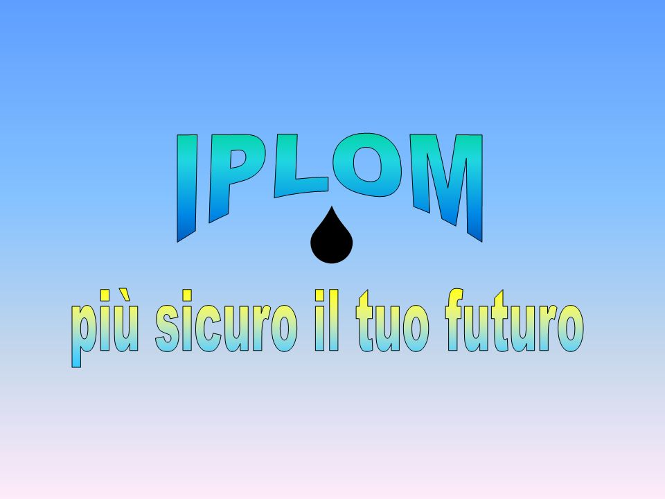 IPLOM – Stiamo lavorando per voi, avrete un futuro migliore.
