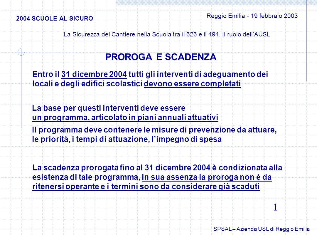 Entro il 31 dicembre 2004 tutti gli interventi di adeguamento dei locali e degli edifici scolastici devono essere completati La base per questi interv