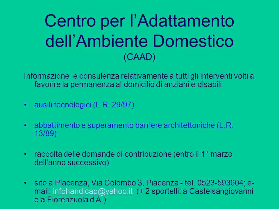 Centro per lAdattamento dellAmbiente Domestico (CAAD) Informazione e consulenza relativamente a tutti gli interventi volti a favorire la permanenza al