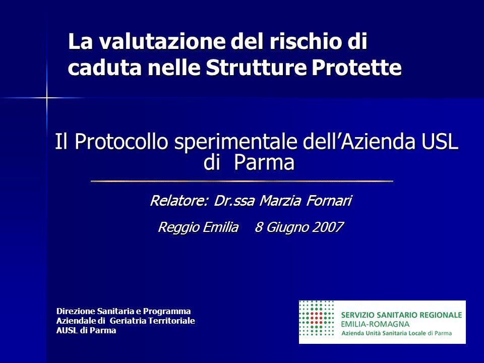 Il Protocollo sperimentale dellAzienda USL di Parma Relatore: Dr.ssa Marzia Fornari Reggio Emilia 8 Giugno 2007 Il Protocollo sperimentale dellAzienda
