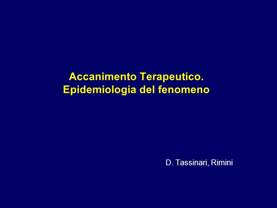 Accanimento Terapeutico. Epidemiologia del fenomeno D. Tassinari, Rimini