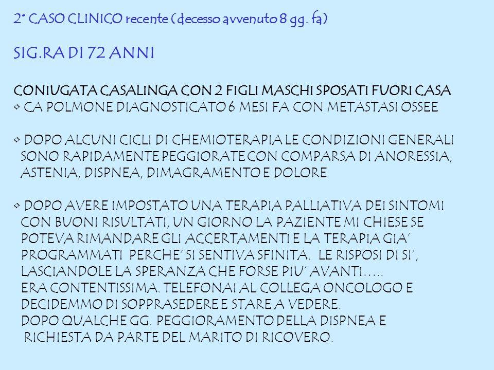 2° CASO CLINICO recente (decesso avvenuto 8 gg.