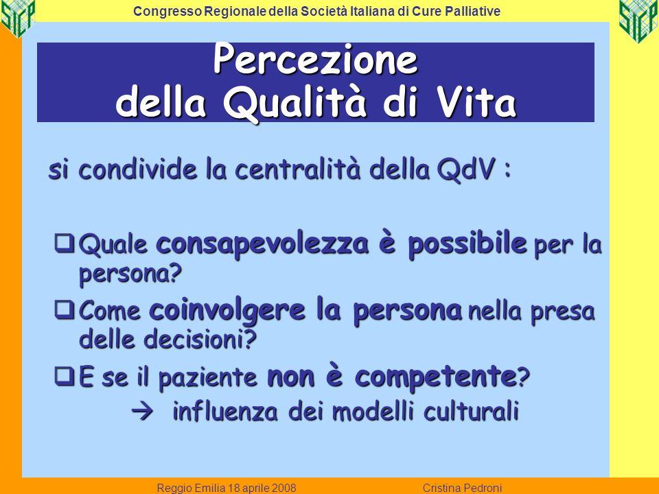 si condivide la centralità della QdV : si condivide la centralità della QdV : Quale consapevolezza è possibile per la persona? Quale consapevolezza è
