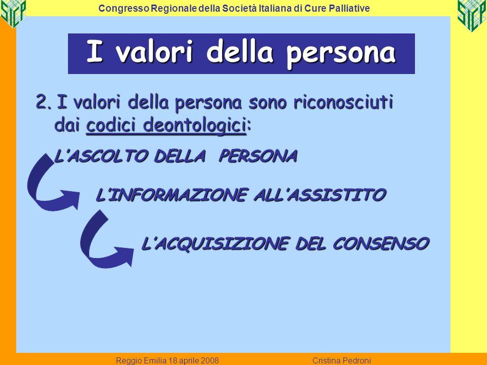 Reggio Emilia 18 aprile 2008 Cristina Pedroni Congresso Regionale della Società Italiana di Cure Palliative Occorrono operatori consapevoli : della parzialità del loro contributo e del limite del loro intervento.