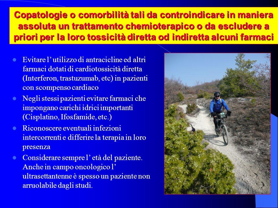 VALUTAZIONE PAZIENTE ONCOLOGICO SPECIE ANZIANO VALUTAZIONE PAZIENTE ONCOLOGICO SPECIE ANZIANO COMORBIDITA MAGGIORI – Cardiologiche – Pneumologiche – Neurologiche – Renali COMORBIDITA MINORI – Ipertensione – Diabete – Patologie osteoarticolari e reumatologiche GRADO DI COMPENSO