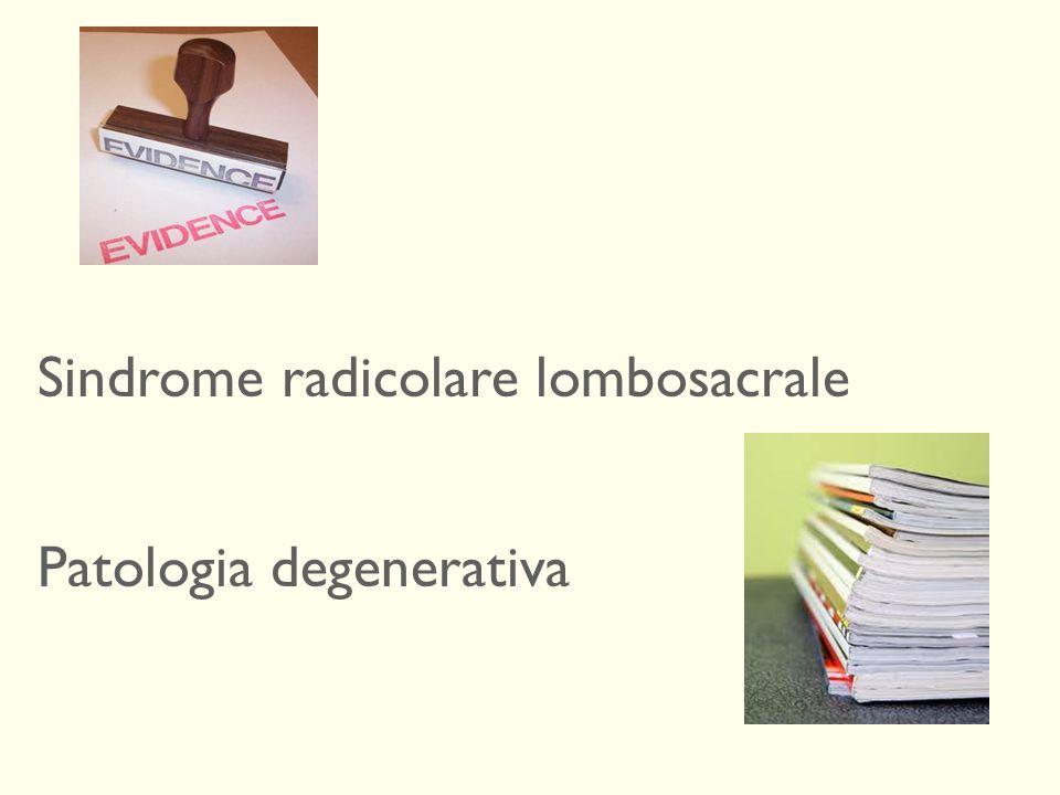 Sindrome radicolare lombosacrale Patologia degenerativa