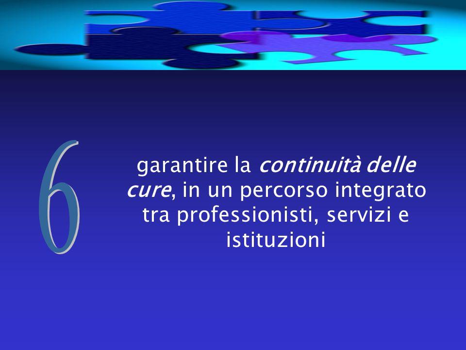 garantire la continuità delle cure, in un percorso integrato tra professionisti, servizi e istituzioni