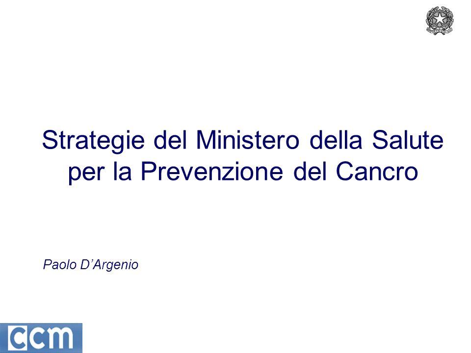 Strategie del Ministero della Salute per la Prevenzione del Cancro Paolo DArgenio
