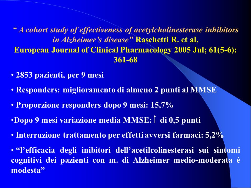 A cohort study of effectiveness of acetylcholinesterase inhibitors in Alzheimers disease Raschetti R. et al. European Journal of Clinical Pharmacology