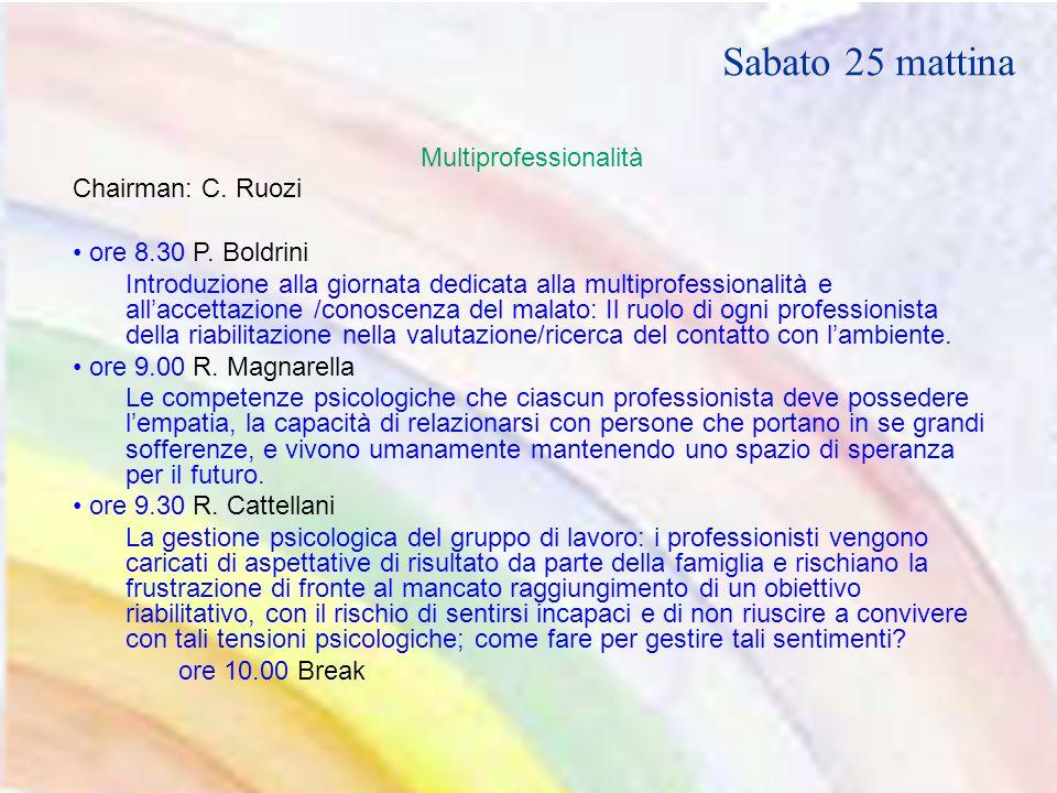 Multiprofessionalità Chairman: C. Ruozi ore 8.30 P.