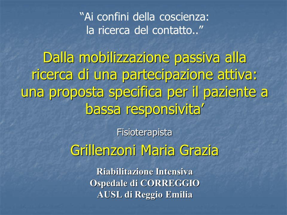 Ai confini della coscienza: la ricerca del contatto.. Dalla mobilizzazione passiva alla ricerca di una partecipazione attiva: una proposta specifica p
