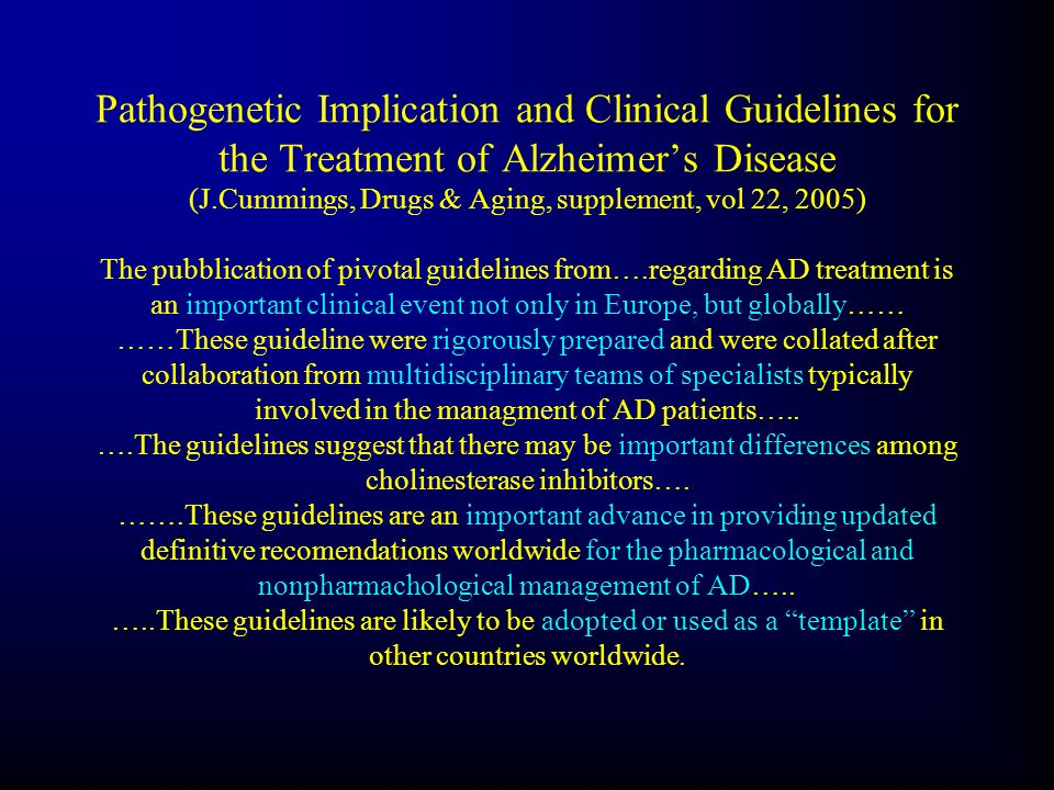Pathogenetic Implication and Clinical Guidelines for the Treatment of Alzheimers Disease (J.Cummings, Drugs & Aging, supplement, vol 22, 2005) The pub