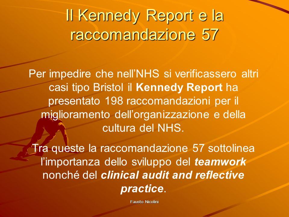 Fausto Nicolini Per impedire che nellNHS si verificassero altri casi tipo Bristol il Kennedy Report ha presentato 198 raccomandazioni per il miglioram