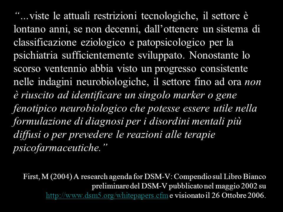 …viste le attuali restrizioni tecnologiche, il settore è lontano anni, se non decenni, dallottenere un sistema di classificazione eziologico e patopsi