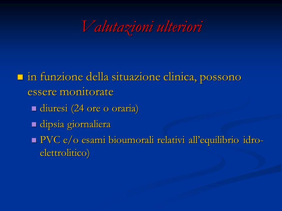 Valutazioni ulteriori in funzione della situazione clinica, possono essere monitorate in funzione della situazione clinica, possono essere monitorate