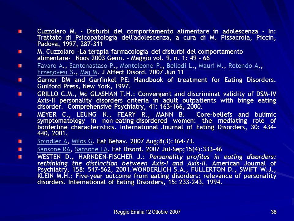 Reggio Emilia 12 Ottobre 2007 38 Cuzzolaro M. - Disturbi del comportamento alimentare in adolescenza - In: Trattato di Psicopatologia dell'adolescenza